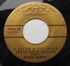MARCEL MARTEL A qui le p'tit coeur après neuf heures QUEBEC APEX '60s FRENCH 45