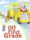off to First Grade Book | Louise Borden HB 0689873956 BNT