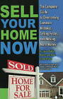 Sell Your Home Now: The Complete Guide to Overcoming Common Mistakes, Selling Faster & Making More Money by Laura Riddle (Paperback, 2010)