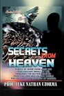 Secrets from Heaven: A Book of Divine Knowledge and Deep Mystery Based on the Messages the Author Received from the Lord and His Holy Angel by Prof Iyke Nathan Uzorma (Paperback / softback, 2013)