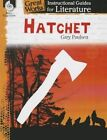 Hatchet: A Guide for the Novel by Gary Paulsen by Suzanne Barchers (Paperback / softback, 2014)