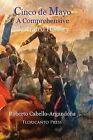 Cinco de Mayo: A Comprehensive Illustrated History by Roberto Cabello-Argandona (Paperback / softback, 2013)