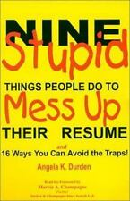 Nine Stupid Things People Do to Mess Up Their Resume by Angela K.-ExLibrary