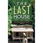 The Last House 9781481786485 by Alex Paikada Paperback
