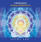 Life Particle Energy Meditation: Revitalizing Your Brain with Deep Meditation and Breathing by Ilchi Lee (CD-Audio, 2013)