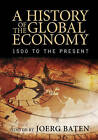 A History of the Global Economy: 1500 to the Present by Cambridge University Press (Paperback, 2016)