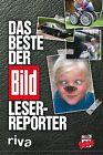 Das Beste der BILD-Leser-Reporter von BILD (2013, Taschenbuch)