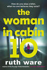 The Woman in Cabin 10 by Ruth Ware (Hardback, 2016)