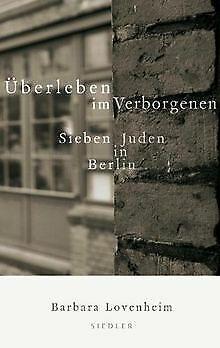 Überleben im Verborgenen: Sieben Juden in Berlin: Sieben...   Buch   Zustand gut