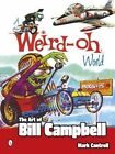 Weird-Oh World: The Art of Bill Campbell by Mark Cantrell (Paperback, 2014)