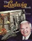 The Ludwig Book: A Business History and Dating Guide by Rob Cook (Paperback, 2003)
