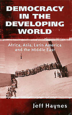 Democracy in the Developing World. Africa, Asia, Latin America and the Middle Ea