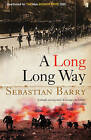 A Long Long Way by Sebastian Barry (Hardback, 2005)
