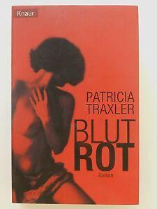 Patricia-Traxler-Blutrot-Roman-Thriller-Knaur-Verlag