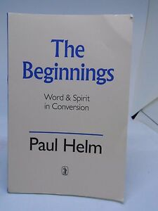 The-Beginnings-Word-and-Spirit-in-Conversion-By-PAUL-HELM-HG078-CC-30
