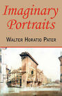 Imaginary Portraits by Walter Horatio Pater (Paperback / softback, 2008)