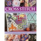 Cross Stitch: Everything You Need to Know to Master a Decorative Craft, with 600 Easy-to-Follow Charts and Step-by-Step Photographs by Dorothy Wood (Hardback, 2014)