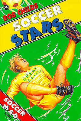 Soccer Stars (Soccer Mad), Childs, Rob, Very Good Book