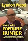 Diary of a Fortune Hunter by Lyndon Wood (Paperback, 2012)