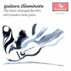 Guitara Illuminata: The Music of Josquin des Pr'z (CD, Jun-2003, Centaur Records)