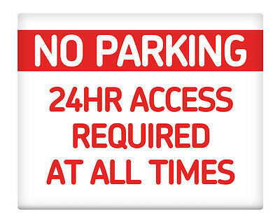 "NO Parking 24hr Access Required at ALL times 8x10/"" Metal Sign Home Business #110"