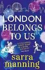 London Belongs to Us by Sarra Manning (Paperback, 2016)