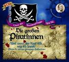 Die großen Piratinnen, 2 Audio-CDs von Eva Gosciejewicz (2006)
