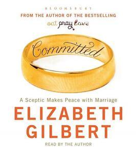 Hörbuch Englisch | Committed by Elizabeth Gilbert | Ehe Liebe Treue | auf 7 CDs