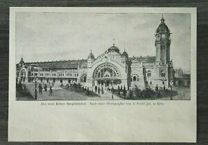 HO4) Kunst Druck 1885-1900 Köln Hauptbahnhof Bahnhof Architektur Kunst Gebäude