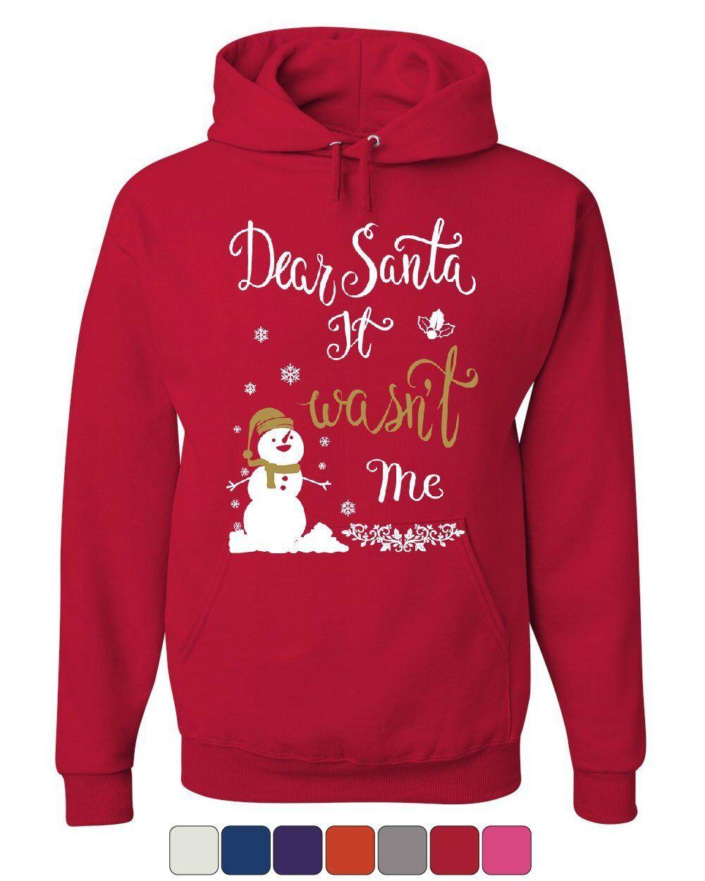 Dear Santa It Wasn't Me Hoodie Funny Naughty Christmas Eve Xmas Sweatshirt