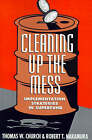 Cleaning Up the Mess: Implementation Strategies in Superfund by Thomas W. Church, Robert T. Nakamura (Paperback, 1993)