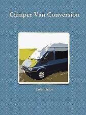 Camper Van Conversion: By Colin Grace