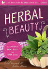 Herbal Beauty: All-Natural Skin, Body and Hair Care by Caleb Warnock, Kirsten Skirvin (Paperback, 2016)