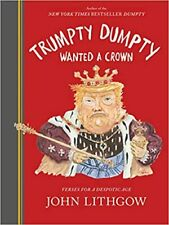 Old King Dumpty : More Verses in the Age of Trump by John Lithgow (2020, Hardcover)