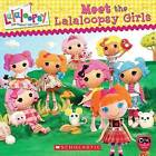 Lalaloopsy: Meet the Lalaloopsy Girls by Inc., Scholastic (Paperback / softback)