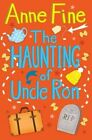 The Haunting Of Uncle Ron by Anne Fine, Vicki Gausden (Paperback, 2014)