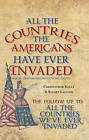 All the Countries the Americans Have Ever Invaded: Making Friends and Influencing People? by Christopher Kelly, Stuart Laycock (Paperback, 2015)