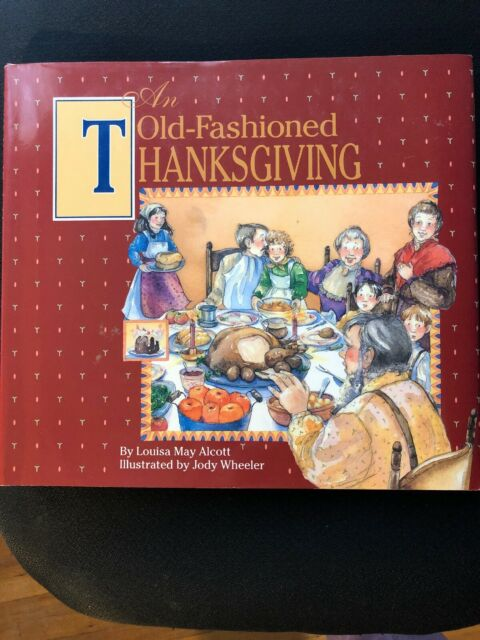 An Old-Fashioned Thanksgiving by Louisa May Alcott Excellent like New