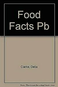 Food-Facts-by-Clarke-Delia-Herbert-Betty