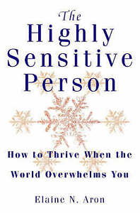The-Highly-Sensitive-Person-How-to-Thrive-When-the-World-Overwhelms-You-Aron