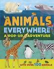 Animals Everywhere by Jonathan Woodward, Weldon Owen Limited (UK), Red Lemon Press (Hardback, 2013)