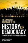 The Edinburgh Companion to the History of Democracy: From Pre-history to Future Possibilities by Edinburgh University Press (Paperback, 2015)