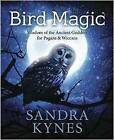 Bird Magic: Wisdom of the Ancient Goddess for Pagan and Wiccans by Sandra Kynes (Paperback, 2016)
