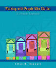 Working with People Who Stutter: A Lifespan Approach by Ellen M. Bennett (Paperback, 2005)