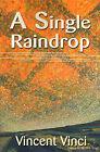 A Single Raindrop by Vincent Vinci (Paperback / softback, 2000)