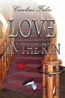 Love on the Run by Caroline Fabre (Paperback, 2007)
