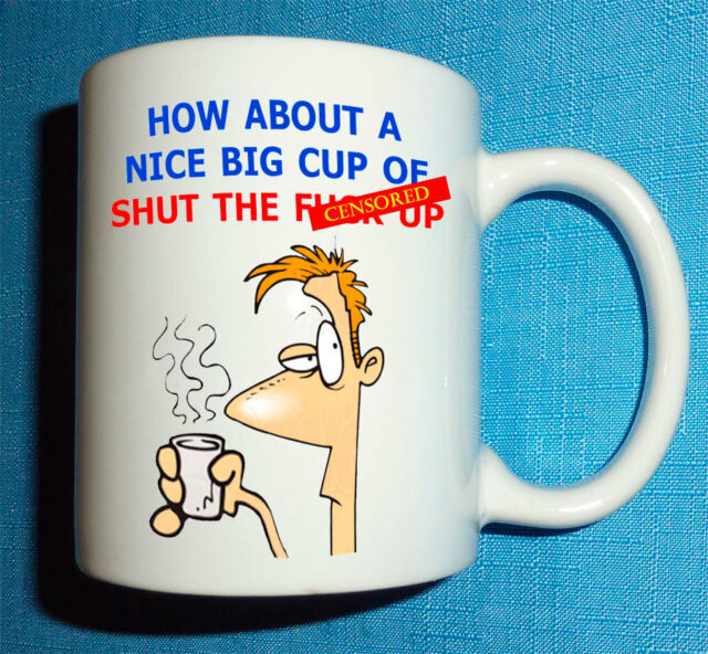 How about a cup of Shut The F*** Up #4 Coffee Mug Cup birthday Fathers Day gift