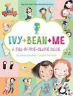 Ivy Bean Me a Fill-in-the-blank Book 9781452137292 by Annie Barrows