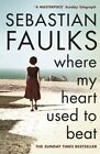 Where My Heart to Beat by Faulks Sebastian 9780099549253