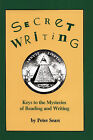 Secret Writing: Keys to the Mysteries of Reading and Writing by Peter Sears (Paperback / softback, 2000)